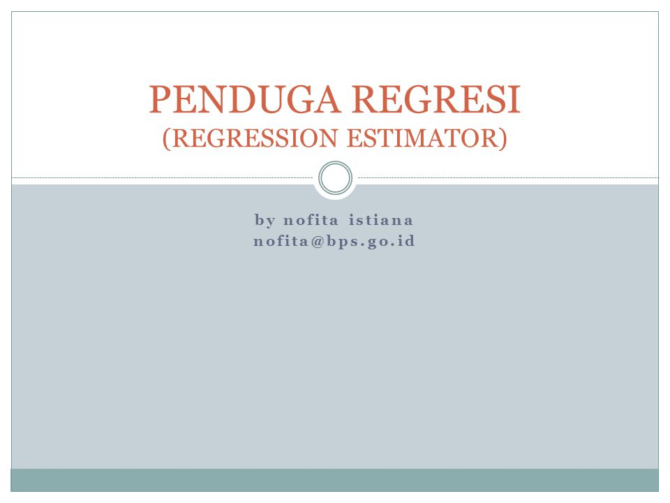 PENDUGA REGRESI (REGRESSION ESTIMATOR)