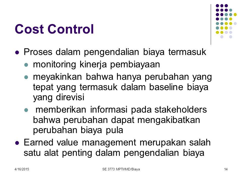 Cost Control Proses dalam pengendalian biaya termasuk