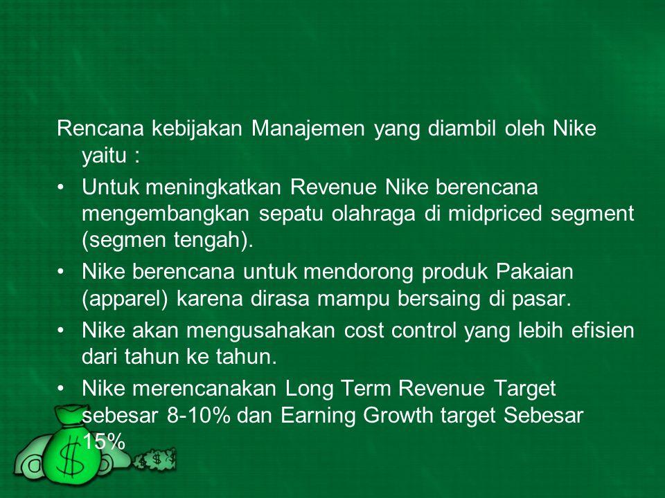 Rencana kebijakan Manajemen yang diambil oleh Nike yaitu :