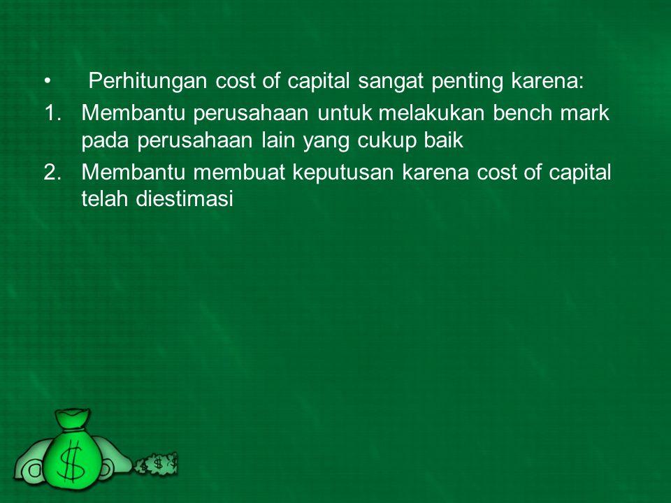 Perhitungan cost of capital sangat penting karena: