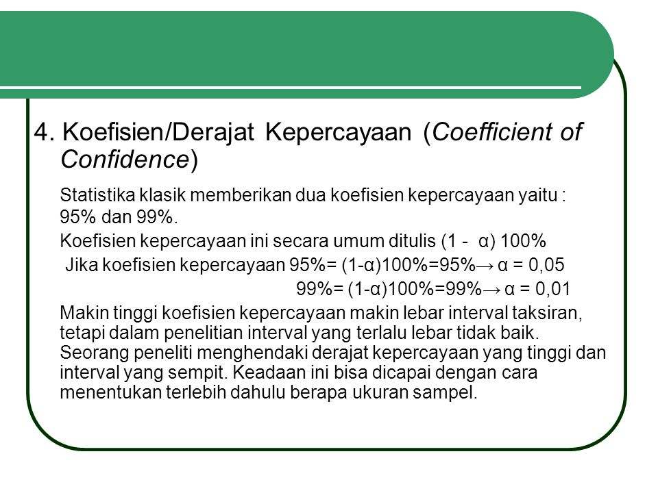 4. Koefisien/Derajat Kepercayaan (Coefficient of Confidence)