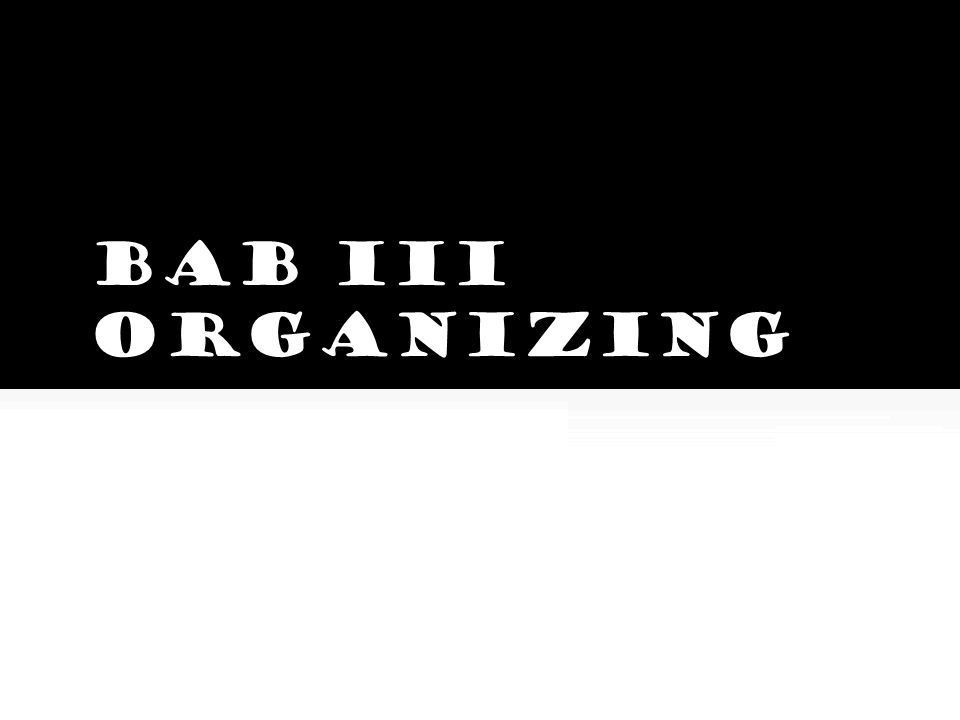 BAB III ORGANIZING