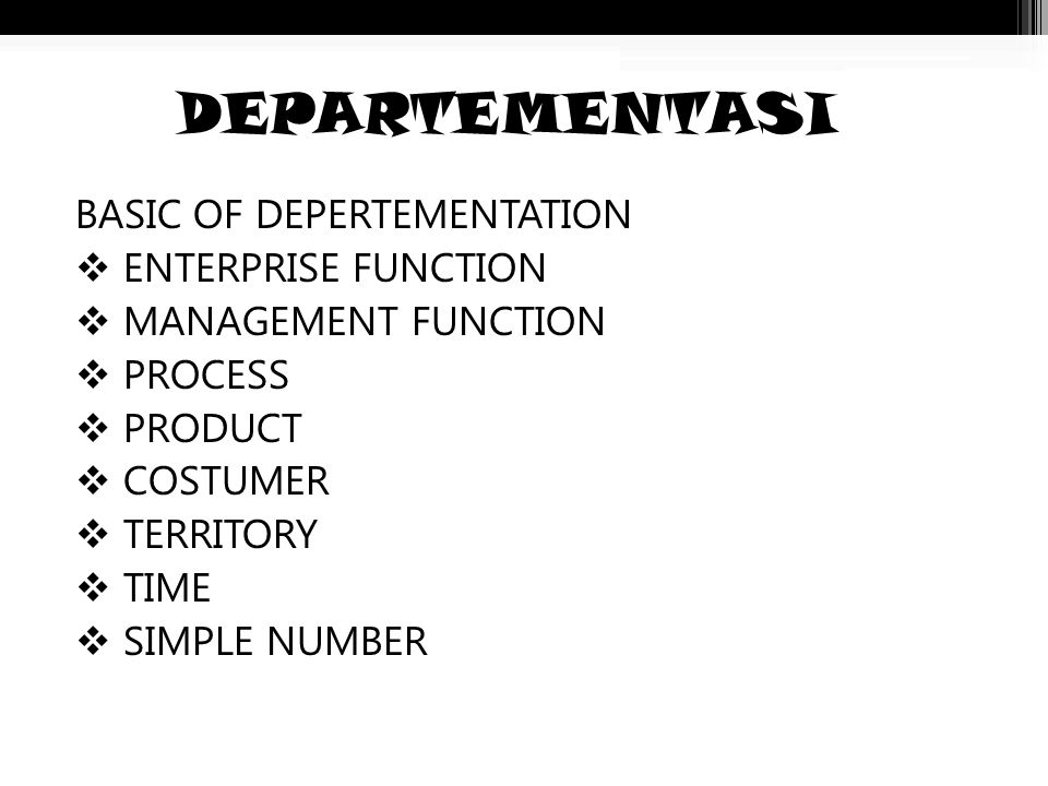 DEPARTEMENTASI BASIC OF DEPERTEMENTATION ENTERPRISE FUNCTION