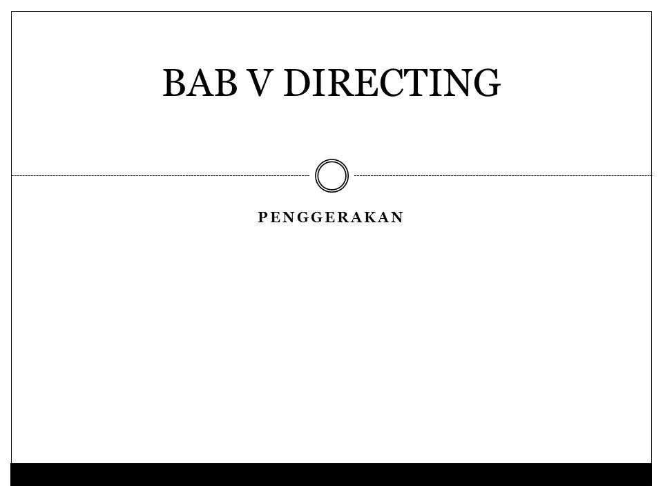 BAB V DIRECTING PENGGERAKAN