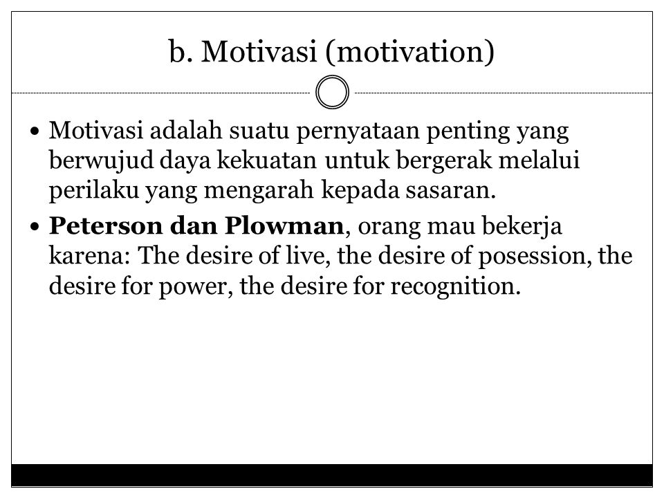 b. Motivasi (motivation)