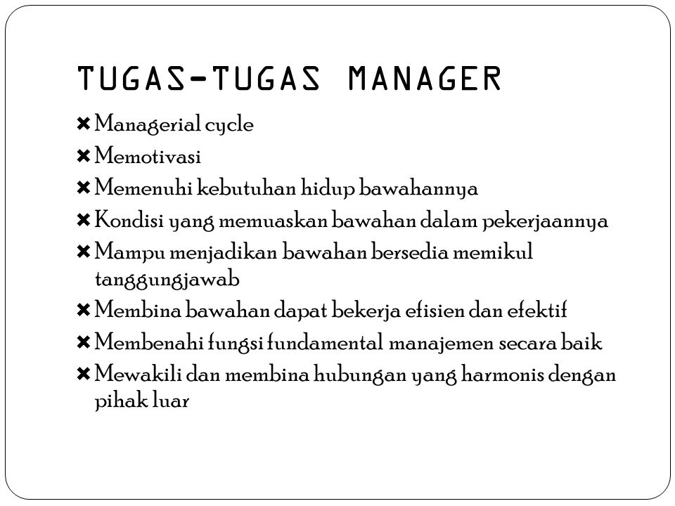 TUGAS-TUGAS MANAGER Managerial cycle Memotivasi