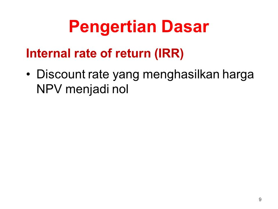 Pengertian Dasar Internal rate of return (IRR)