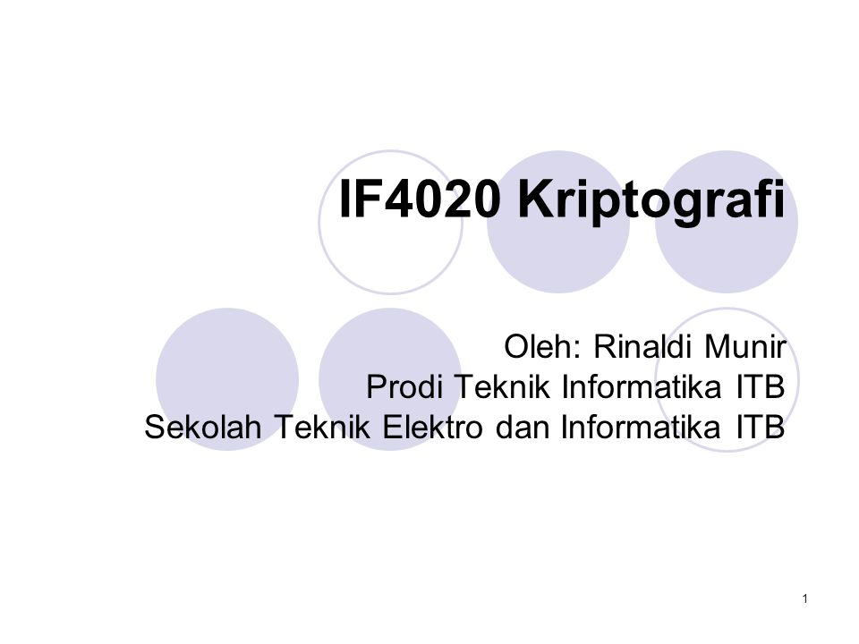 IF4020 Kriptografi Oleh: Rinaldi Munir Prodi Teknik Informatika ITB