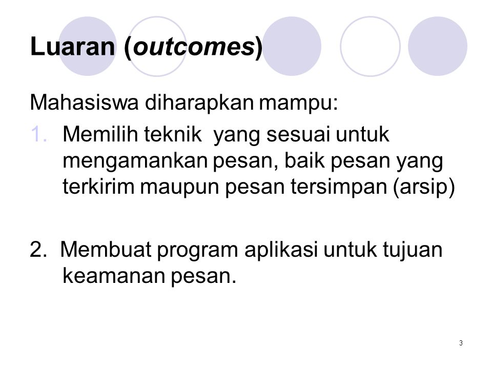 Luaran (outcomes) Mahasiswa diharapkan mampu: