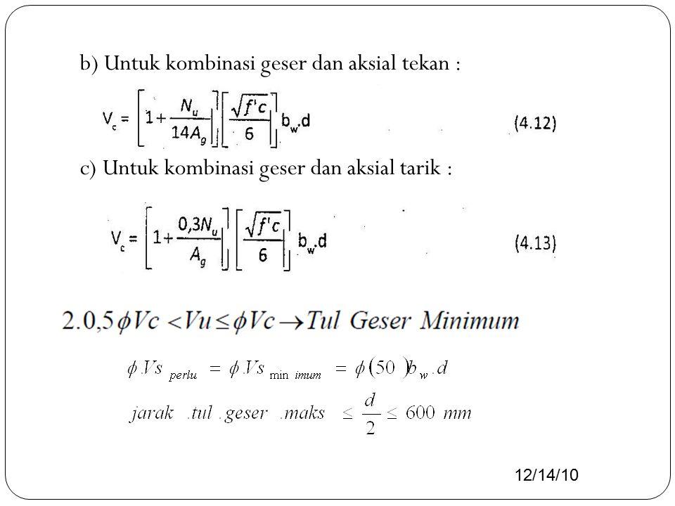 b) Untuk kombinasi geser dan aksial tekan : c) Untuk kombinasi geser dan aksial tarik :
