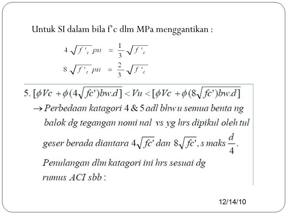 Untuk SI dalam bila f'c dlm MPa menggantikan :