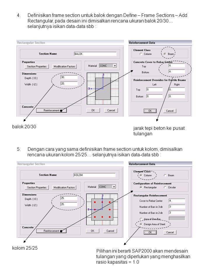 Definisikan frame section untuk balok dengan Define – Frame Sections – Add Rectangular, pada desain ini dimisalkan rencana ukuran balok 20/30… selanjutnya isikan data-data sbb :