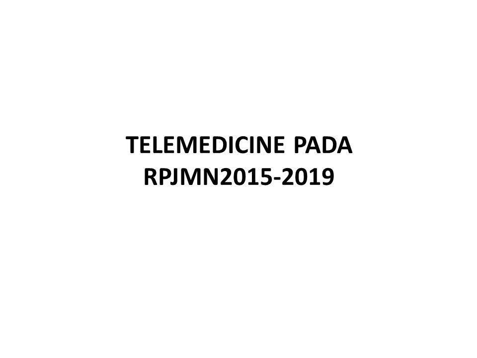 TELEMEDICINE PADA RPJMN2015-2019