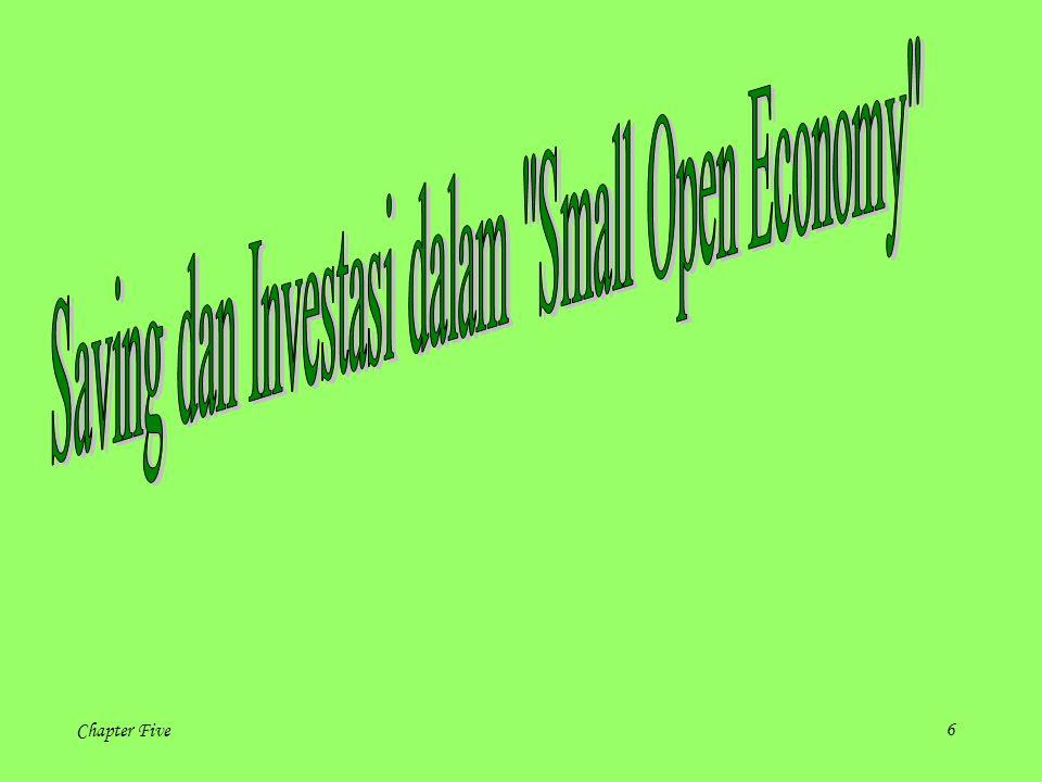 Saving dan Investasi dalam Small Open Economy