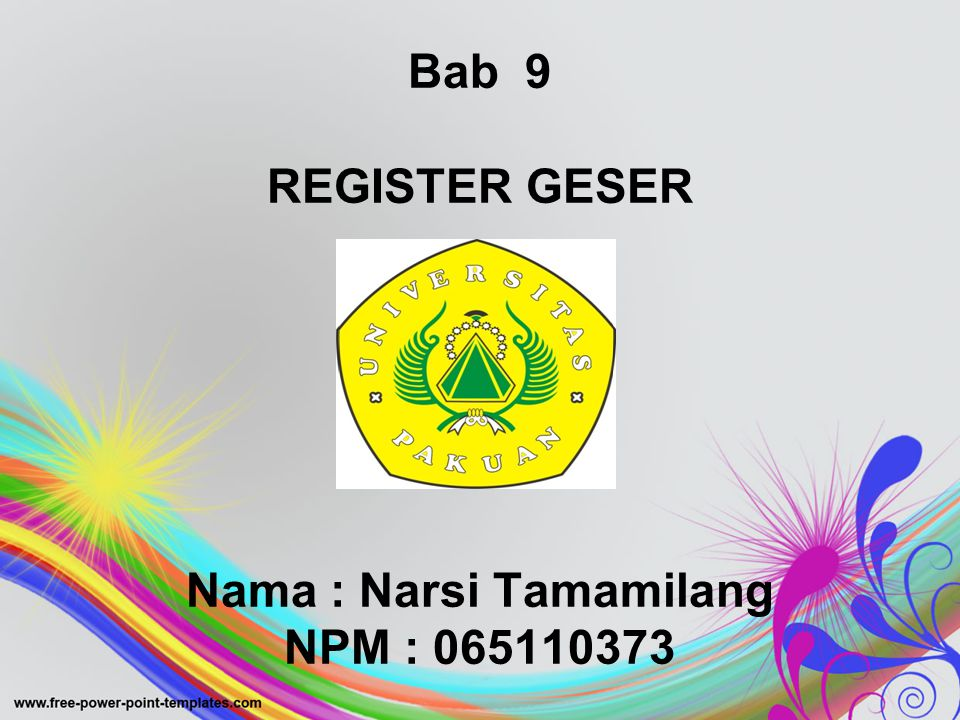 Bab 9 REGISTER GESER Nama : Narsi Tamamilang NPM : 065110373