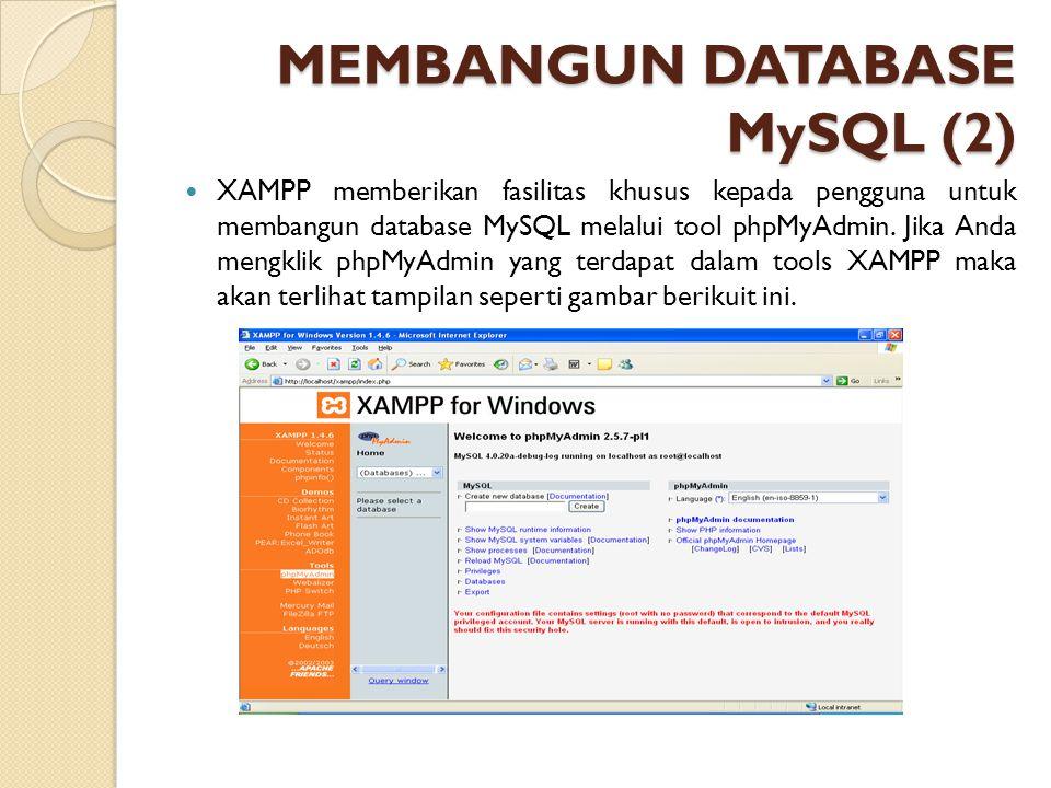 MEMBANGUN DATABASE MySQL (2)