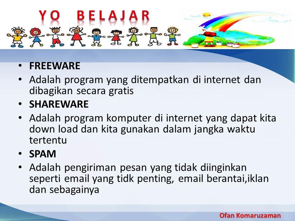 FREEWARE Adalah program yang ditempatkan di internet dan dibagikan secara gratis. SHAREWARE.