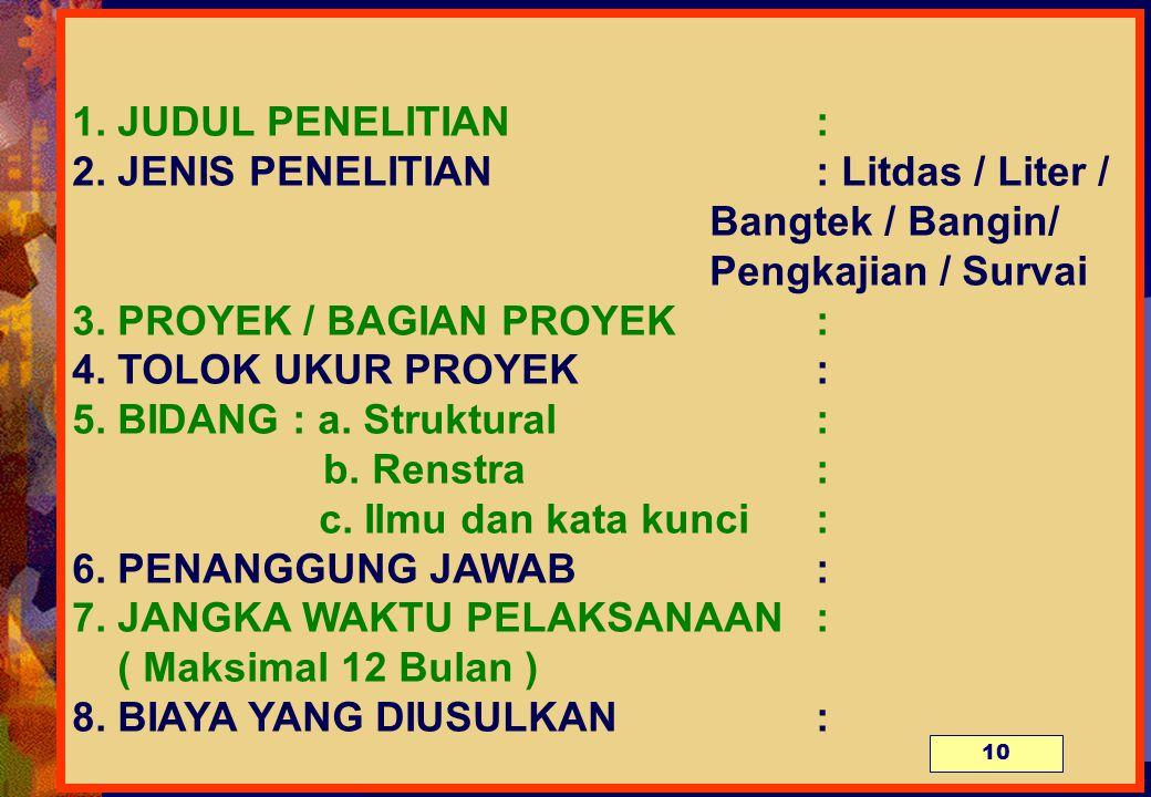 JUDUL PENELITIAN. : 2. JENIS PENELITIAN. : Litdas / Liter /