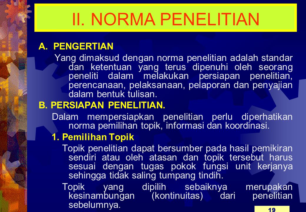 II. NORMA PENELITIAN A. PENGERTIAN