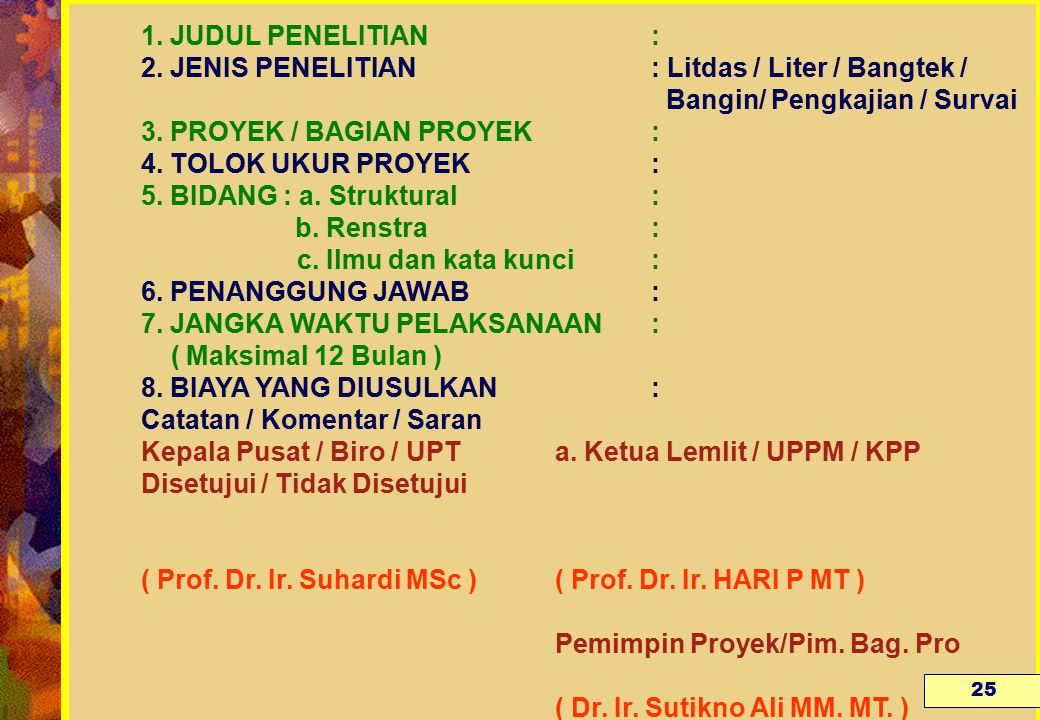 JUDUL PENELITIAN. : 2. JENIS PENELITIAN. : Litdas / Liter / Bangtek /