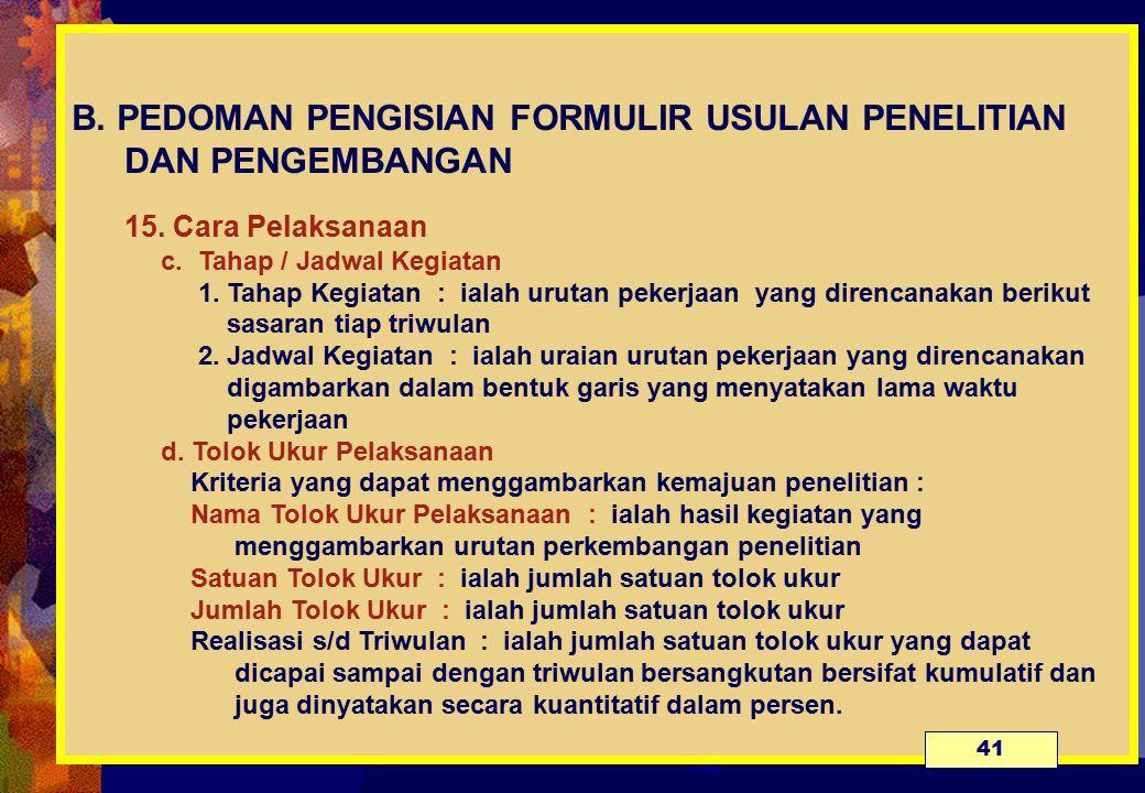 B. PEDOMAN PENGISIAN FORMULIR USULAN PENELITIAN DAN PENGEMBANGAN 15