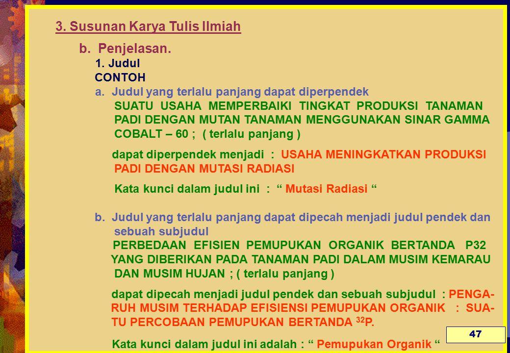 3. Susunan Karya Tulis Ilmiah. b. Penjelasan. 1. Judul CONTOH. a