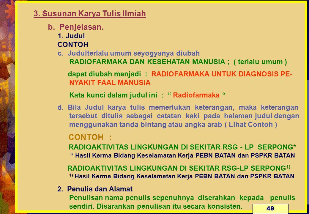 3. Susunan Karya Tulis Ilmiah. b. Penjelasan. 1. Judul CONTOH. c