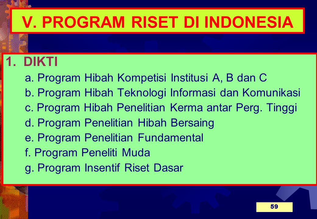 V. PROGRAM RISET DI INDONESIA
