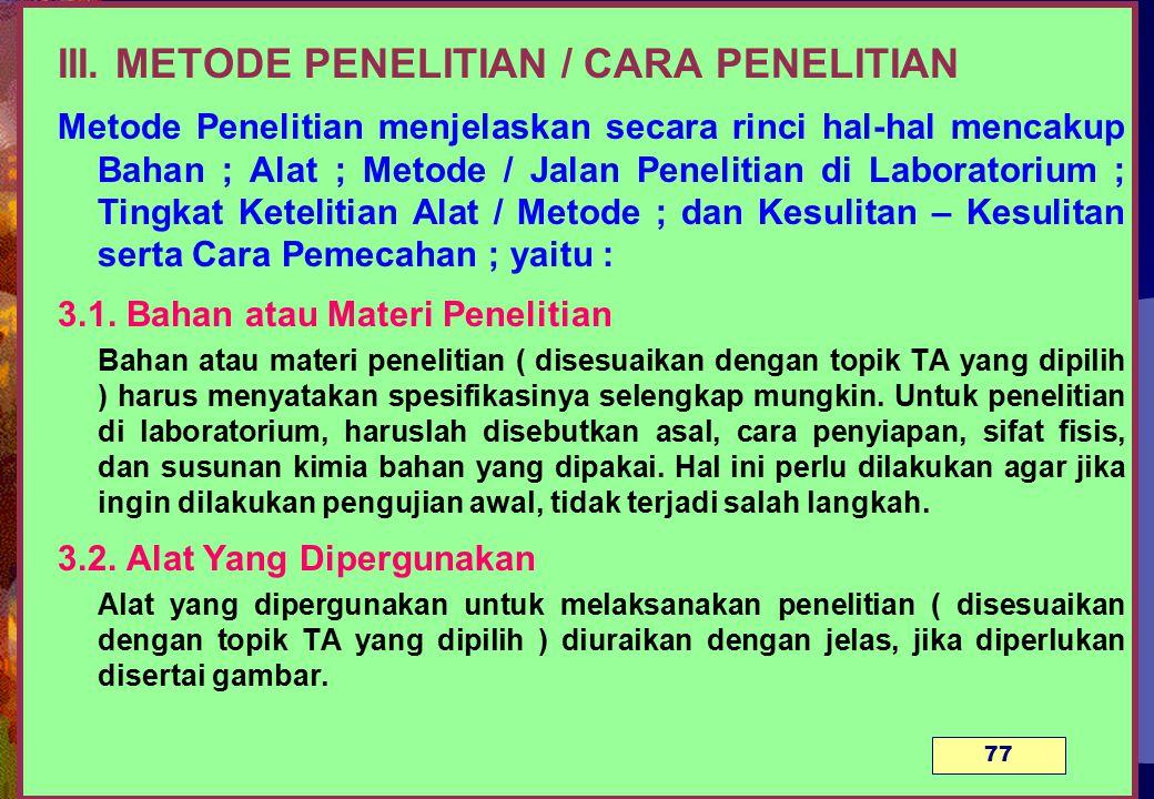 III. METODE PENELITIAN / CARA PENELITIAN