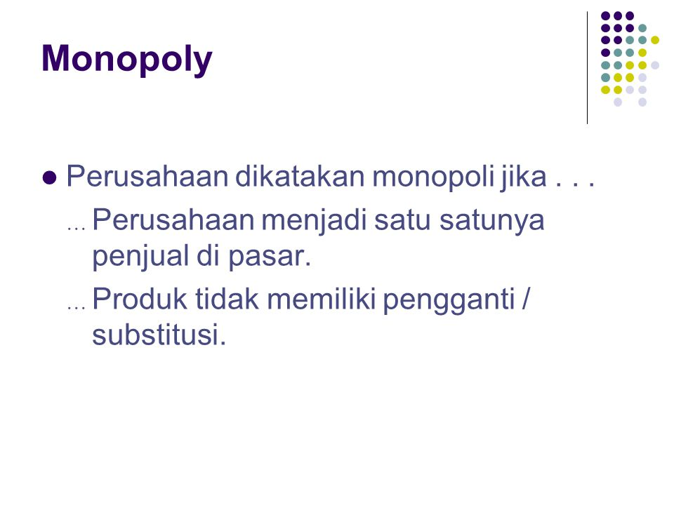 Monopoly Perusahaan dikatakan monopoli jika . . .