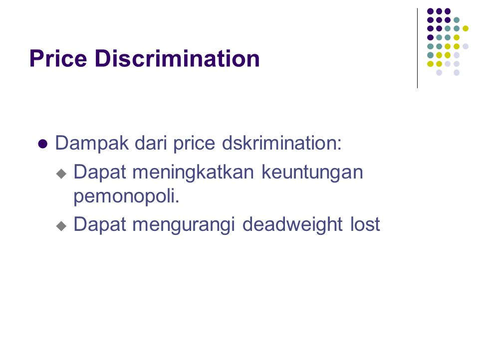 Price Discrimination Dampak dari price dskrimination: