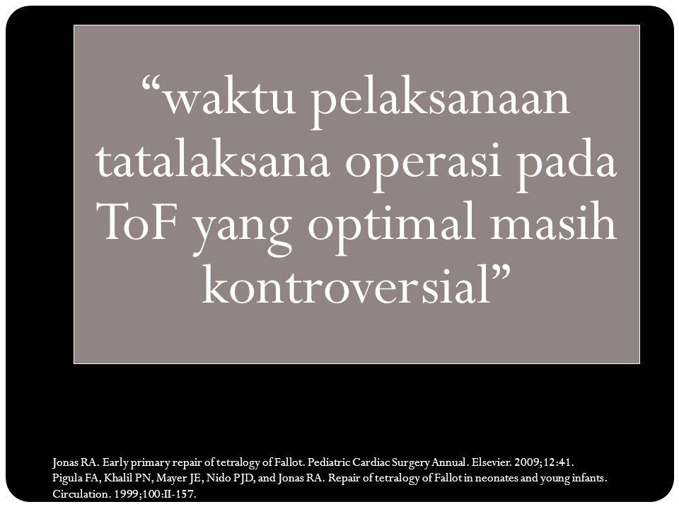 waktu pelaksanaan tatalaksana operasi pada ToF yang optimal masih kontroversial