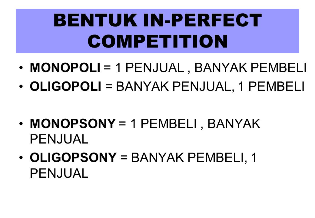 BENTUK IN-PERFECT COMPETITION