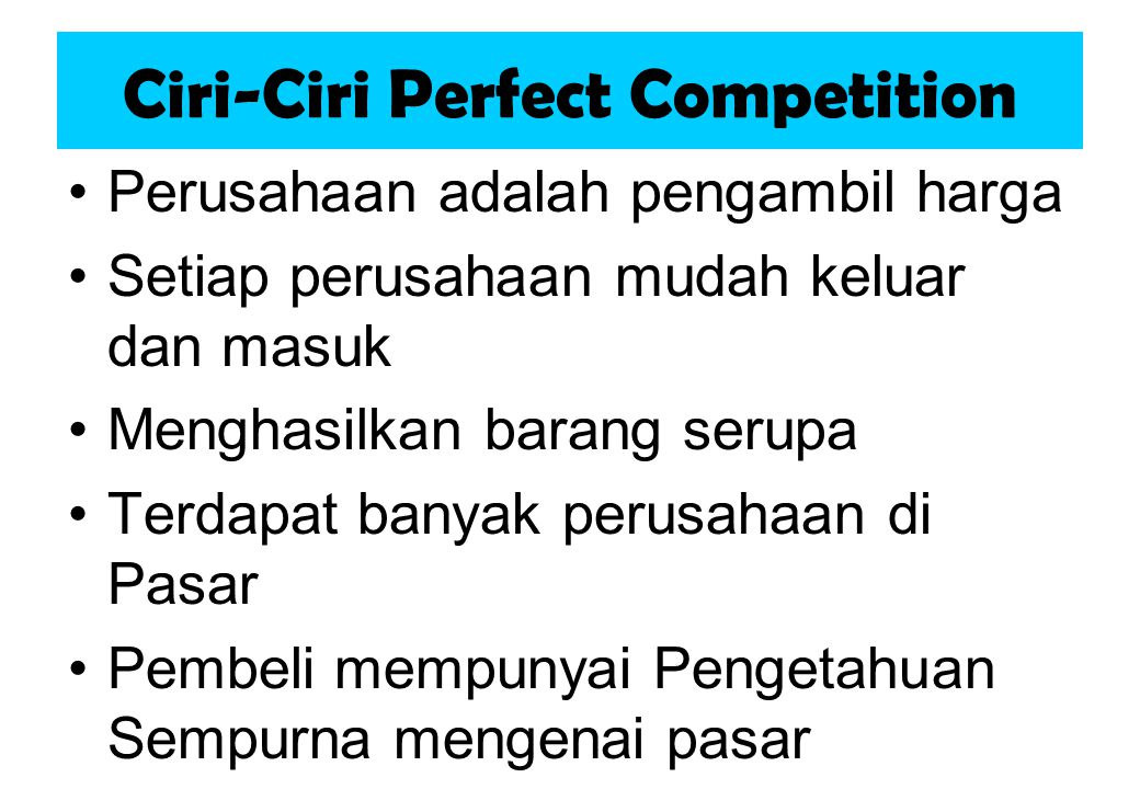 Ciri-Ciri Perfect Competition