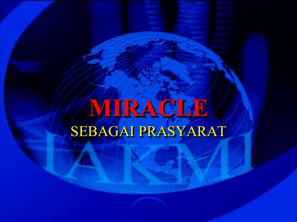 MIRACLE SEBAGAI PRASYARAT