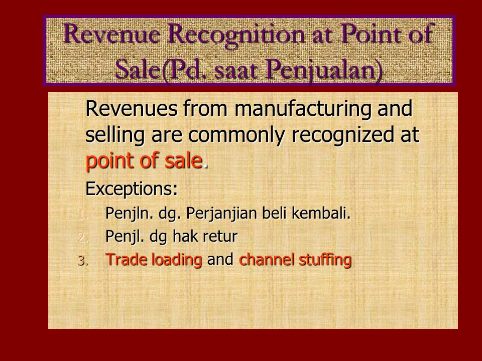 Revenue Recognition at Point of Sale(Pd. saat Penjualan)