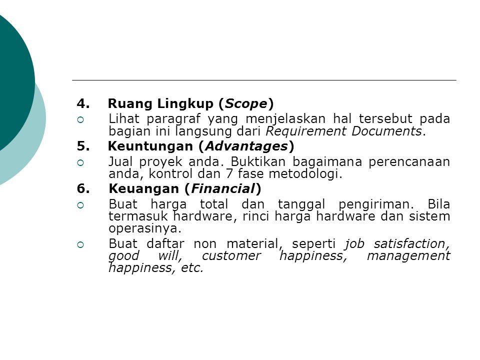 4. Ruang Lingkup (Scope) Lihat paragraf yang menjelaskan hal tersebut pada bagian ini langsung dari Requirement Documents.