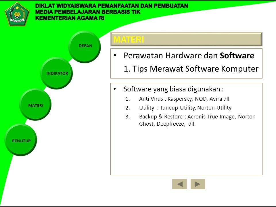 Perawatan Hardware dan Software 1. Tips Merawat Software Komputer