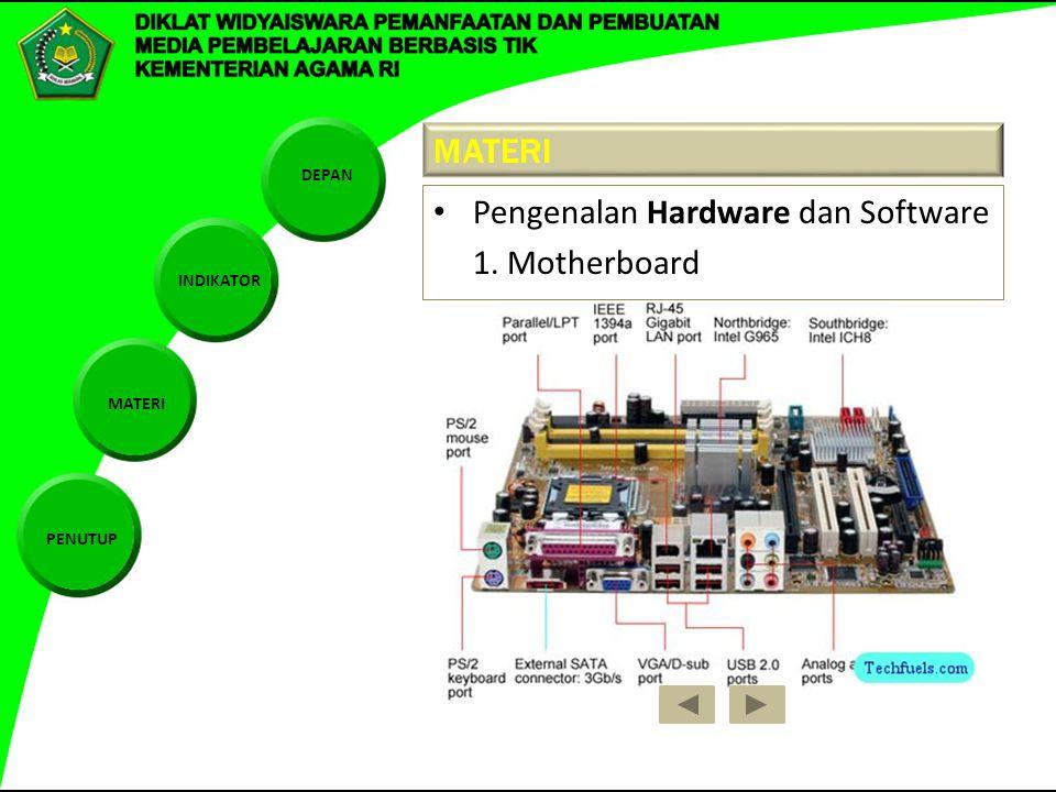 MATERI Pengenalan Hardware dan Software 1. Motherboard