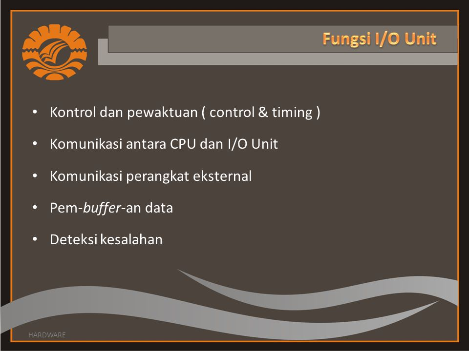 Fungsi I/O Unit Kontrol dan pewaktuan ( control & timing )