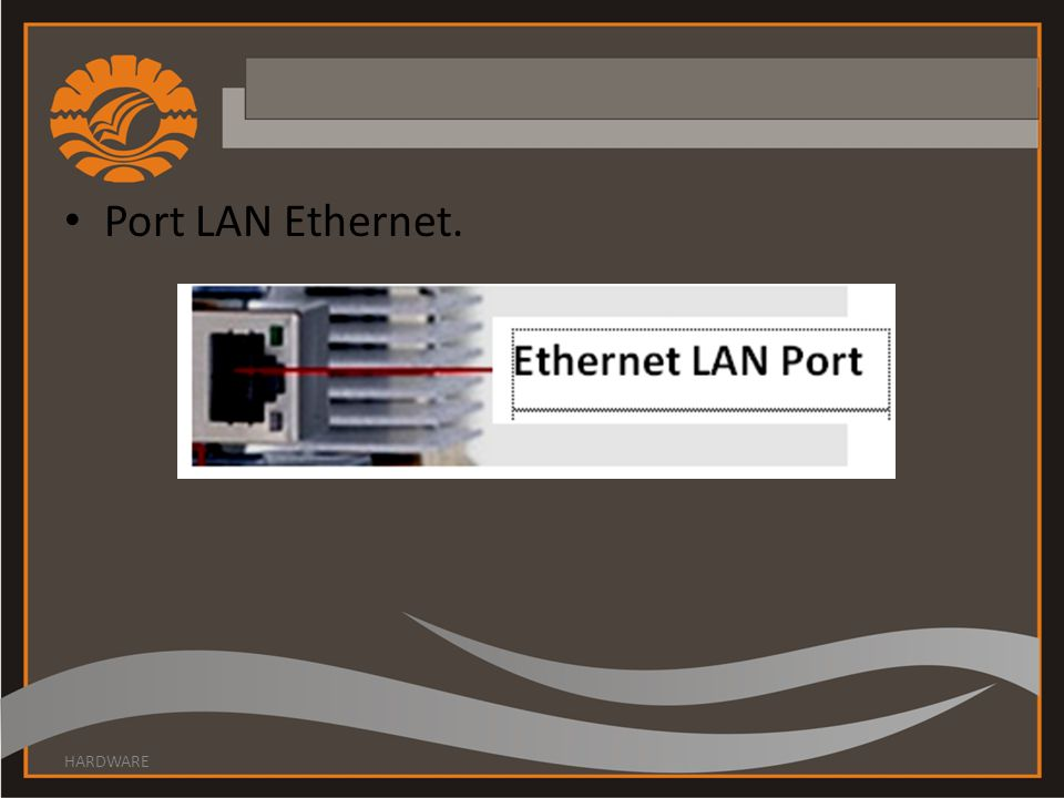 Port LAN Ethernet. HARDWARE