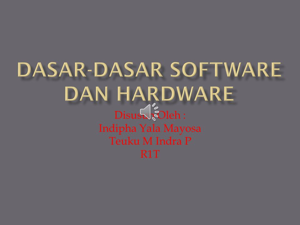 Dasar-dasar Software dan Hardware