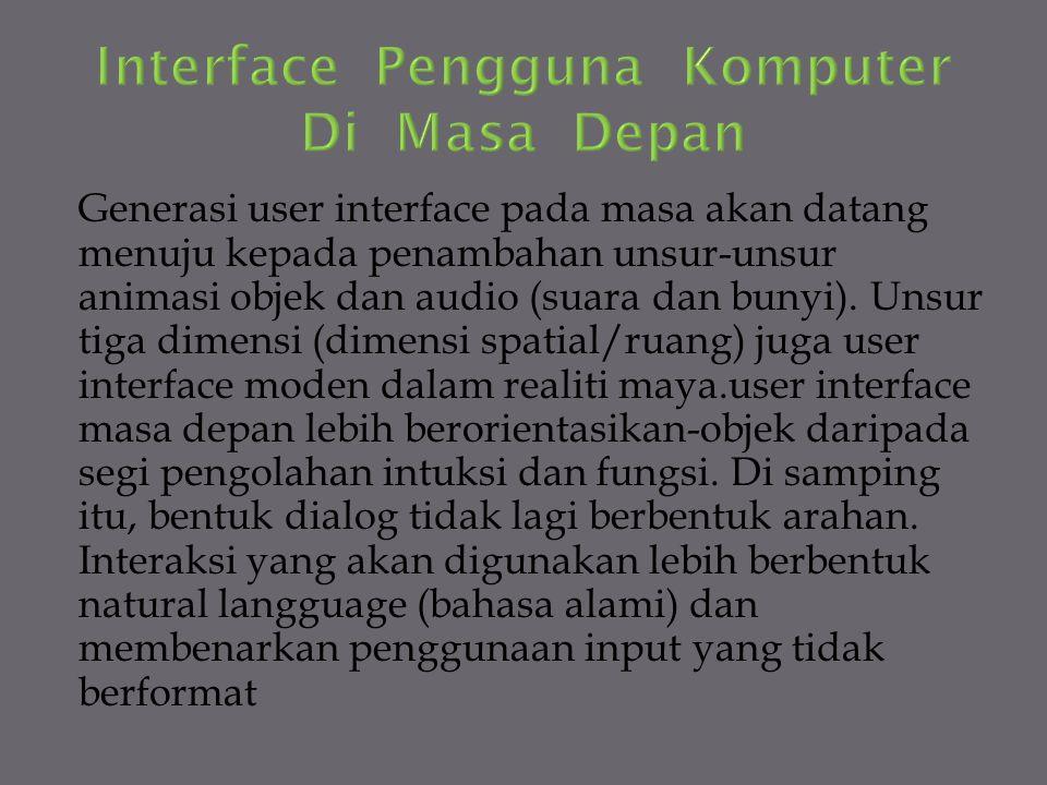 Interface Pengguna Komputer Di Masa Depan
