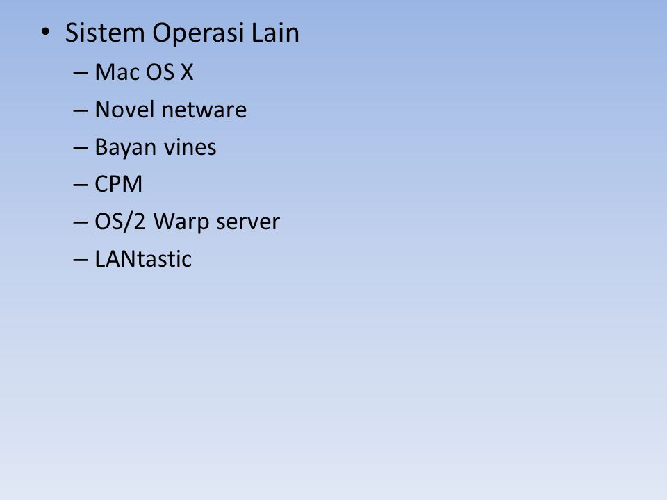 Sistem Operasi Lain Mac OS X Novel netware Bayan vines CPM