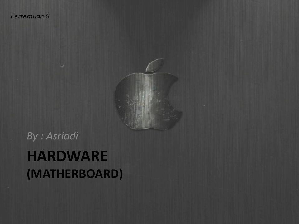 HARDWARE (Matherboard)