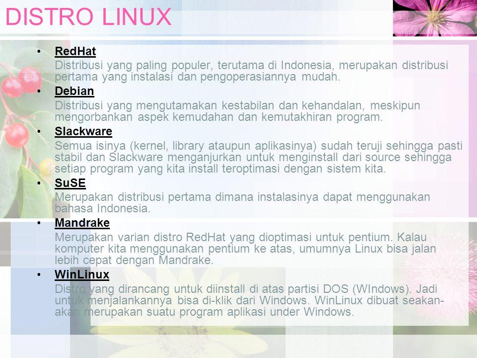 DISTRO LINUX RedHat. Distribusi yang paling populer, terutama di Indonesia, merupakan distribusi pertama yang instalasi dan pengoperasiannya mudah.