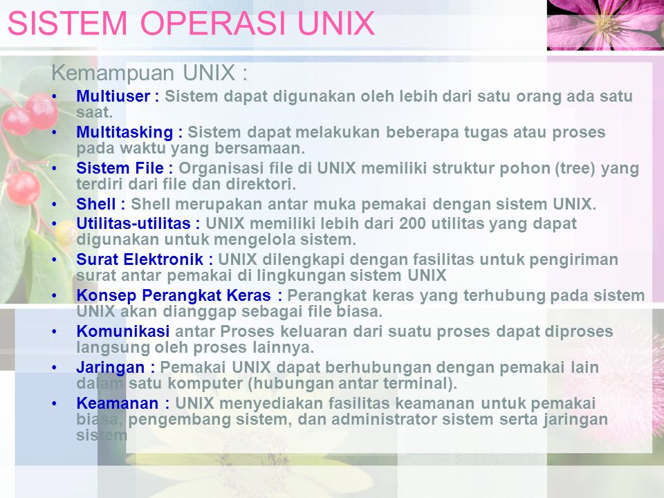 SISTEM OPERASI UNIX Kemampuan UNIX :