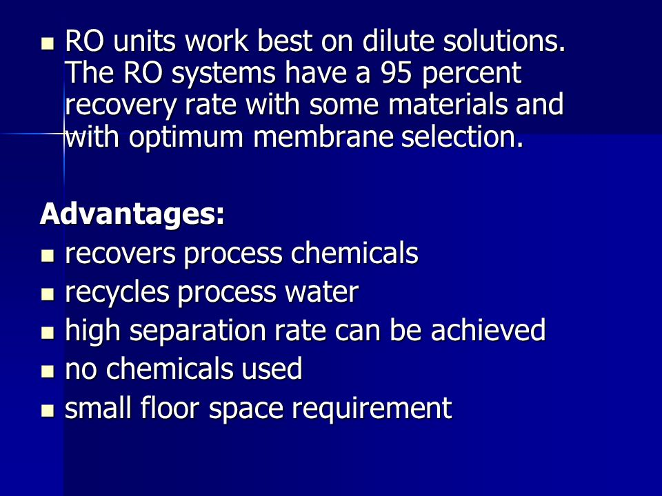 RO units work best on dilute solutions