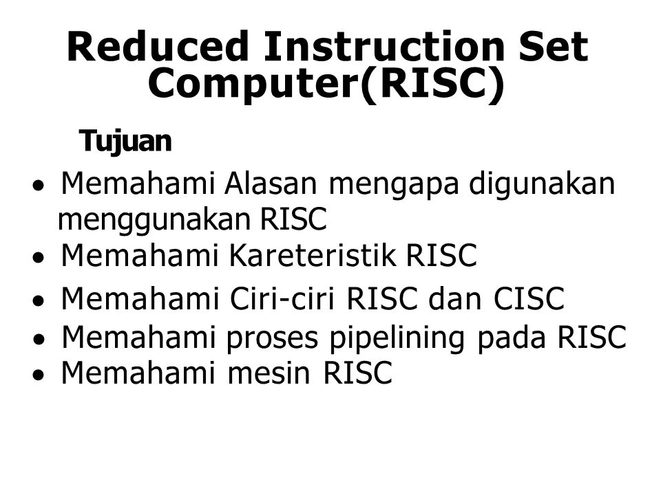 Reduced Instruction Set Computer(RISC)