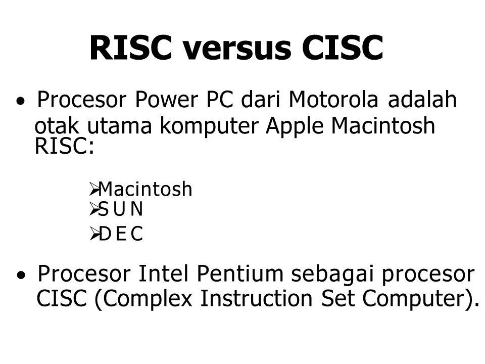 RISC versus CISC Procesor Power PC dari Motorola adalah